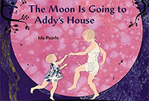 The Moon is Going to Addy's House