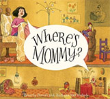 Where's Mommy?